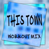 This Town (Workout Mix)