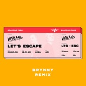 Vigiland - Lets Escape (Brynny Remix)