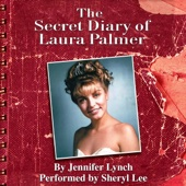 Jennifer Lynch - The Secret Diary of Laura Palmer (Twin Peaks) (Unabridged)  artwork