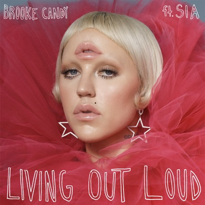Brooke Candy - Living Out Loud (feat. Sia) - Single