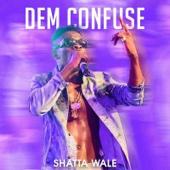 Dem Confuse - Shatta Wale