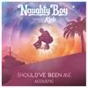 Should've Been Me (feat. Kyla) [Acoustic] - Single, Naughty Boy