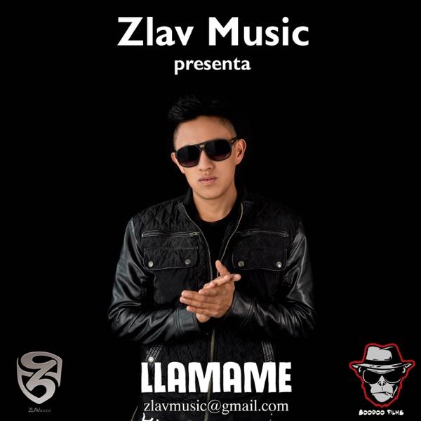 Llamame (Prod. by Zlav Music) - Single | Zlav