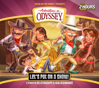 #62: Let's Put on a Show! – Adventures in Odyssey