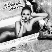 I Know You Ain't (feat. Migos) - Single, Steph Lecor