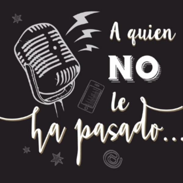 #AQuienNoleHaPasado