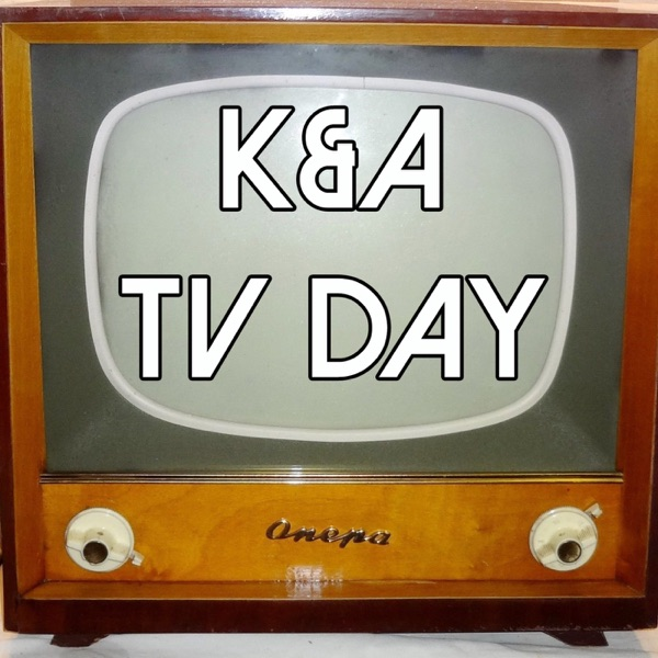 K&A TV Day