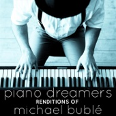 Piano Dreamers Renditions of Michael Bublé
