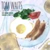 Eggs & Sausage - Remastered, Tom Waits