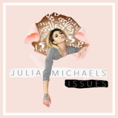 Julia Michaels - Issues artwork