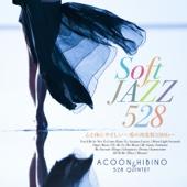 Soft Jazz 心と体にやさしい~愛の周波数528Hz~