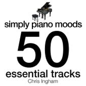 Simply Piano Moods - 50 Essential Tracks