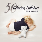50 Relaxing Lullabies for Babies: Newborn Deep Sleep, Relaxing Music, Piano & Nature Sounds, Calm Down Kids Therapy, Nursery Rhymes to Help Baby Sleep
