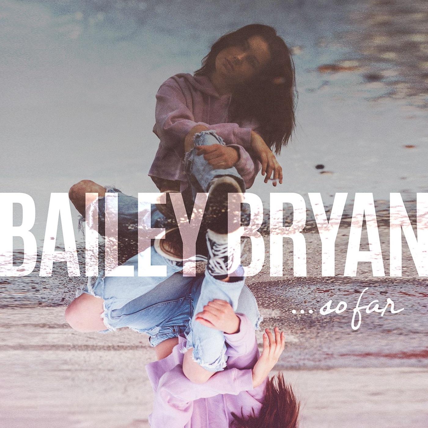 Bailey Bryan - So Far - EP
