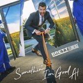 Somethin' I'm Good At - Brett Eldredge
