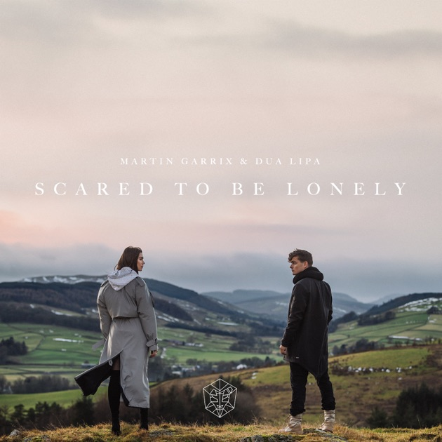Scared to Be Lonely - Single by Martin Garrix & Dua Lipa