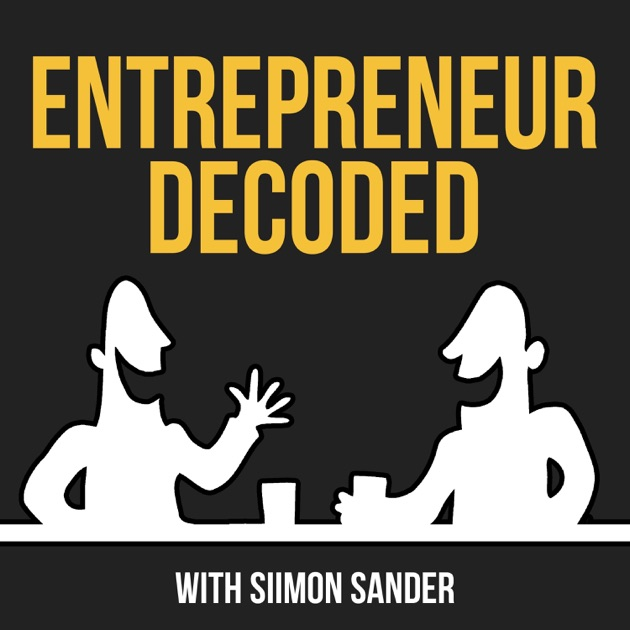 Entrepreneur decoded by siimon sander on apple podcasts malvernweather Gallery