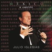 México & Amigos - Julio Iglesias