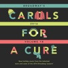Broadway's Carols for a Cure, Vol. 18, 2016