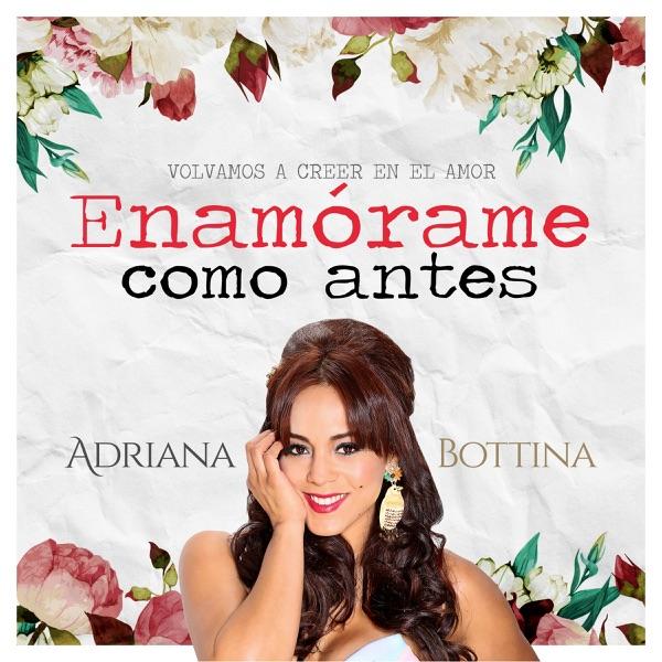 Adriana Bottina - Enamórame Como Antes (2017) [MP3 @320 Kbps]