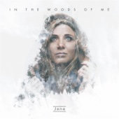 In the Woods of Me - Jana