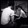 Matchless - Single, Zachman