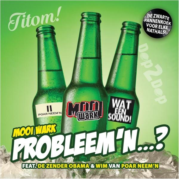 Probleem'n...? (feat. De zender Obama & Wim van Poar Neem'n) - Single