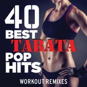 40 Best Tabata Pop Hits (Unmixed Tabata Tracks Fitness & Exercise)