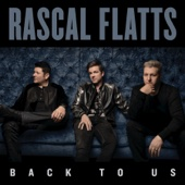 Rascal Flatts - Back To Us  artwork