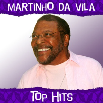 Top Hits – Martinho da Vila