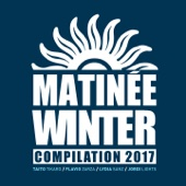 Matinee Winter Compilation 2017