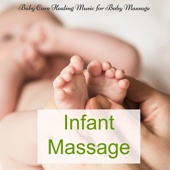 Infant Massage – Baby Care Healing Music for Baby Massage, Healing Touch and Relaxation to Help Your Baby Sleep