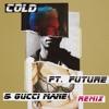 Cold (Remix) [feat. Future & Gucci Mane] - Single, Maroon 5