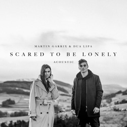 View album Scared to Be Lonely (Acoustic Version) - Single
