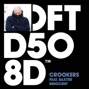 1. Crookers - Innocent (feat. Baxter) [Kai Alcé DISTINCTIVE Groove Dub]