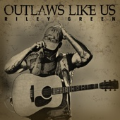 Riley Green - Outlaws Like Us - EP  artwork