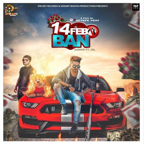 14 Feb Ban (feat. JSL) - Single | Zawar