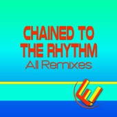 Chained to the Rhythm (140 Bpm Remix)