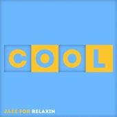 Cool - The Best of Jazz for Relaxin'