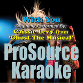 Download ProSource Karaoke Band - With You (Originally Performed By Caissie Levy from Ghost the Musical) [Instrumental]