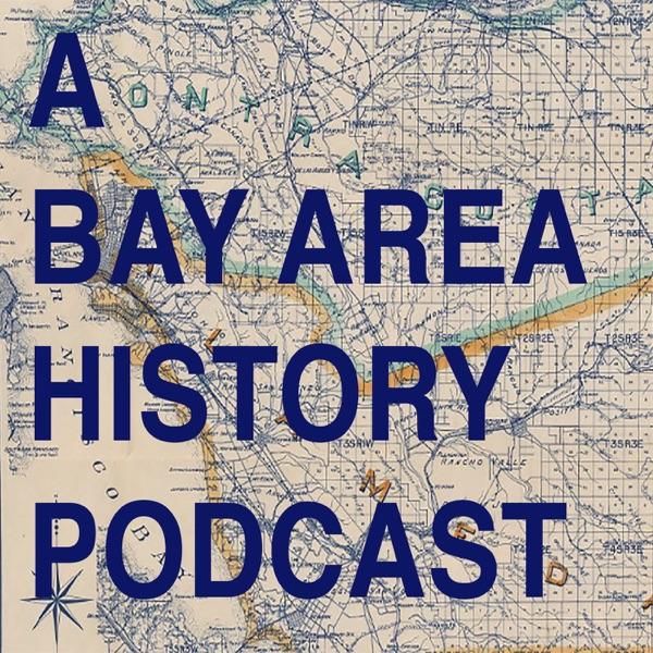 A Bay Area History Podcast