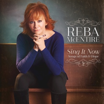 Reba McEntire – Sing It Now: Songs of Faith & Hope [iTunes Plus AAC M4A]