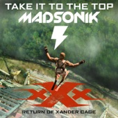 "Take It to the Top (Music from the Motion Picture ""xXx: Return of Xander Cage"") - Single, Madsonik"
