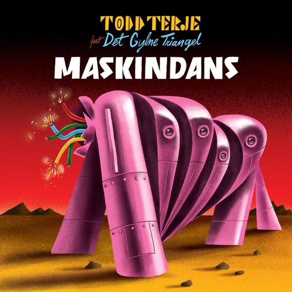 Todd Terje - Maskindans (feat. Det Gylne Triangel) - Single
