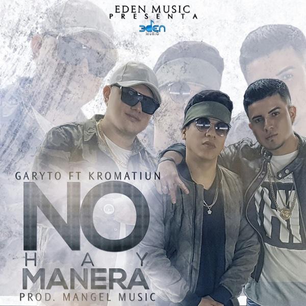 No Hay Manera (feat. Kromatiun) - Single | El GaryTo