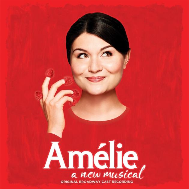 Amélie - A New Musical (Original Broadway Cast Recording) - Original Cast of Amélie