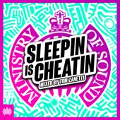 Sleepin Is Cheatin - Ministry of Sound