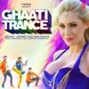 Ghaati Trance