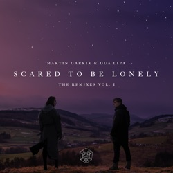 View album Scared to Be Lonely (Remixes, Vol. 1) - EP