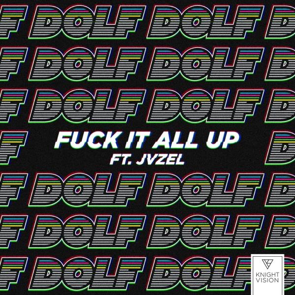 Fuck It All Up (feat. JVZEL)